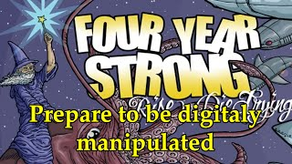 Watch Four Year Strong Prepare To Be Digitally Manipulated video