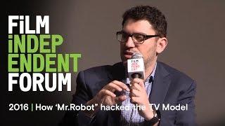 How 'Mr. Robot' Creator Hacked the TV Model | 2016 Film Independent Forum