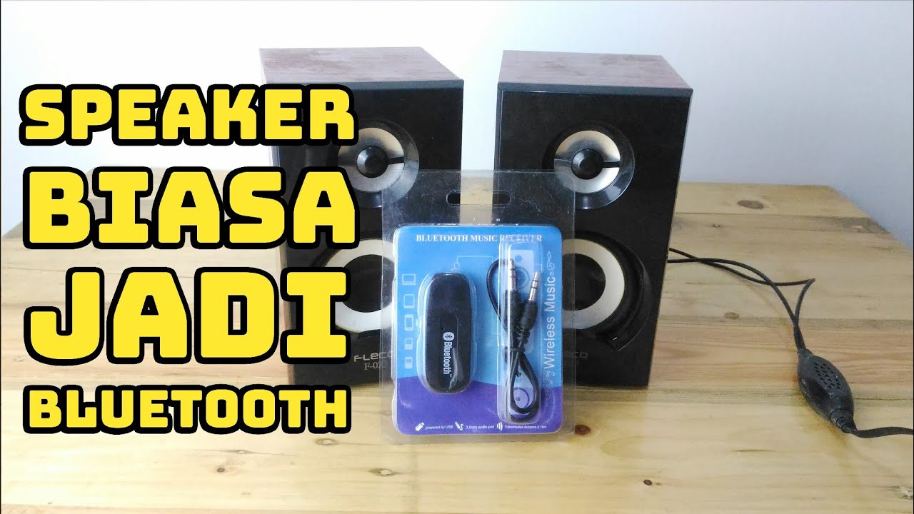 Merubah Speaker Biasa Jadi Speaker Bluetooth Bluetooth Audio Receiver Youtube