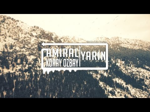Amiral&Koray Özbay - Yarın (Official Video)