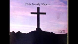 I Came To Praise The Lord - Wiebe Family Singers Plevna KS