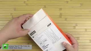 Распаковка Lenovo Tab E7 TB-7104I 3G 1/8GB Slate Black ZA410016UA