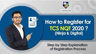 How to Register for TCS NQT 2020 (Ninja+Digital) ? Step-by-Step Explanation of Registration Process