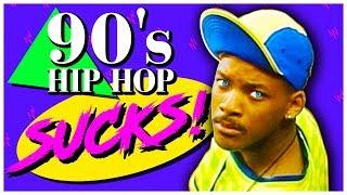 Top 10 Reasons Why 90's Hip Hop SUCKS!