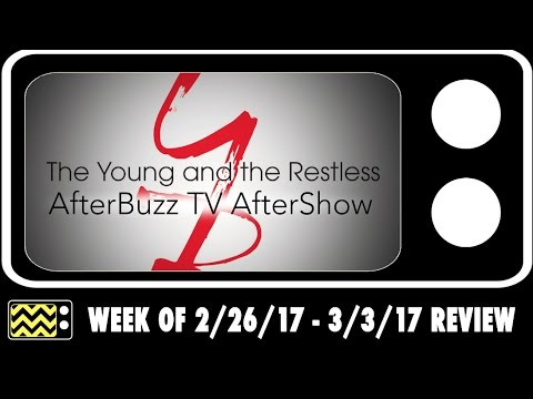 The Young & The Restless for February 27th - March 3rd, 2017 Review & After Show | AfterBuzz TV