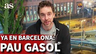 Pau Gasol ya está en Barcelona:
