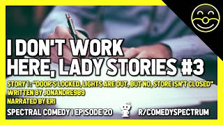 I Don't Work Here Lady Stories #3 (Narrated by eri) | Spectral COMEDY