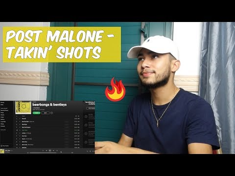Fire | Post Malone - Takin' Shots (REACTION/REVIEW)