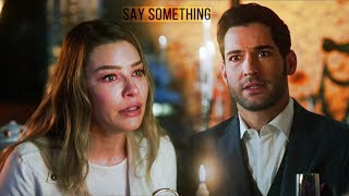 Lucifer & Chloe // Say Something {3x21}