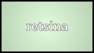Retsina Meaning
