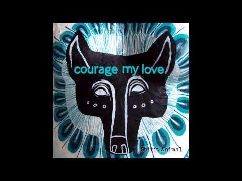 Courage my love  Breathing Room Album Spirit Animal 1080p HD