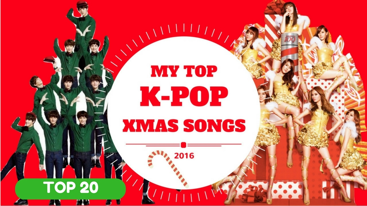 MY TOP 20 K-POP CHRISTMAS SONGS | 2016 - YouTube