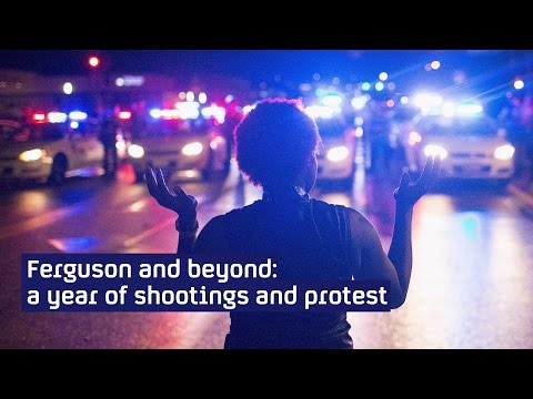 Ferguson and beyond: a year of shootings and protest