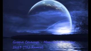Groove Coverage - Moonlight Shadow 2k13 (TFJ Remix)