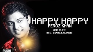 Feroz Khan | Happy Happy (Full Audio) | TS Teer | Latest Punjabi Songs 2016 | T-Series Apna Punjab
