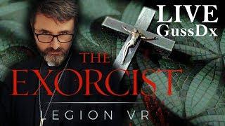 THE EXORCIST Legion VR vs GUSSDX