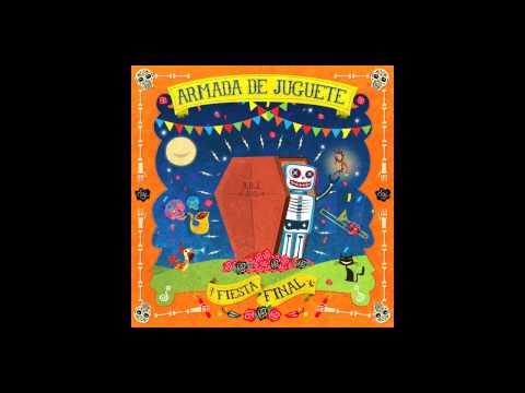Armada de Juguete - Fiesta Final [Full Album 2013]