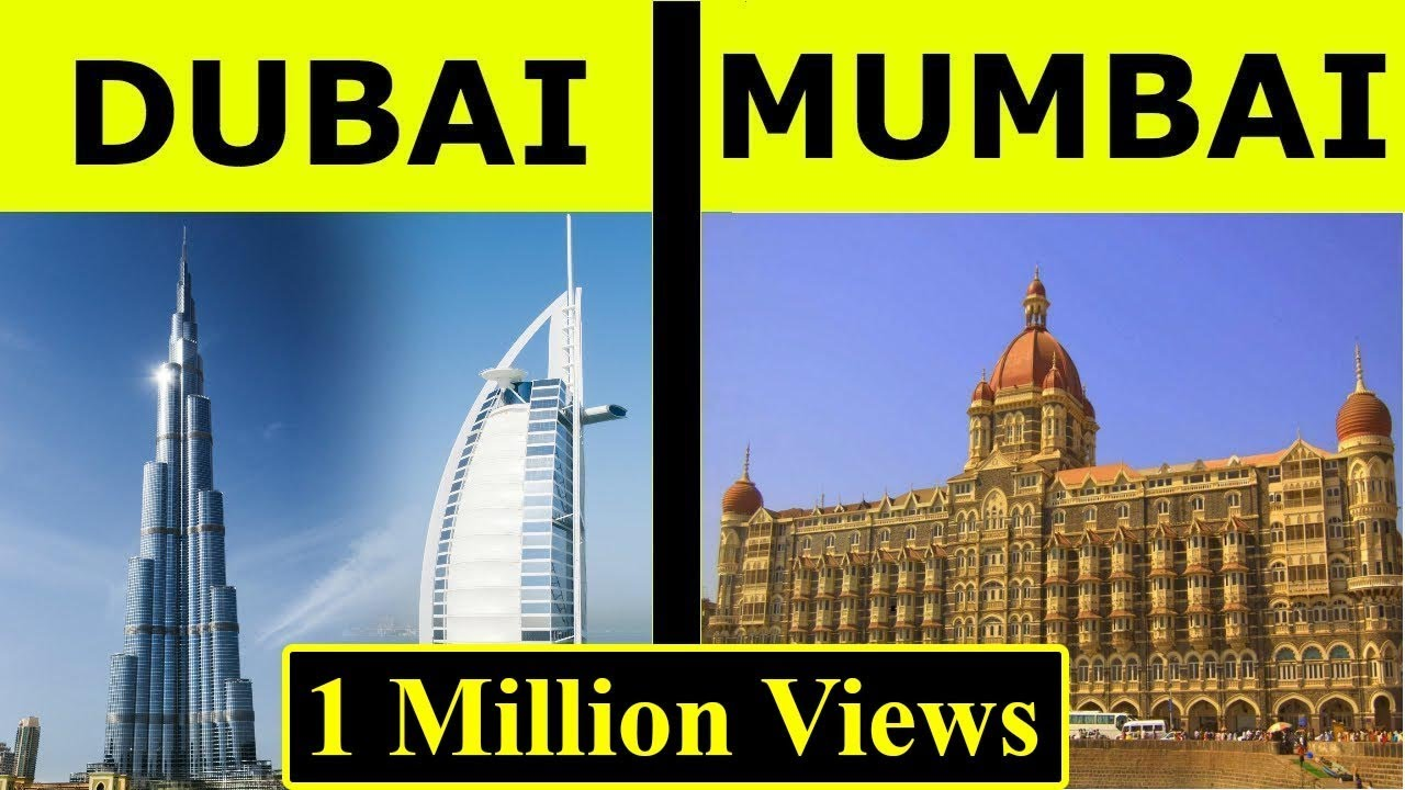 Mumbai vs Dubai full city comparison UNBIASED 2018 | Dubai vs mumbai