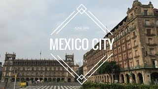 WELCOME TO MEXICO CITY - TOUR AND VLOG