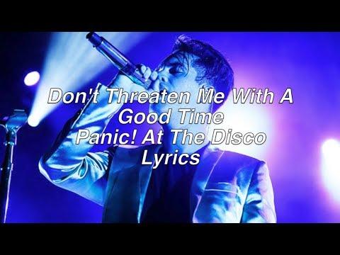 Don't Threaten Me With A Good Time || Panic! At The Disco Lyrics