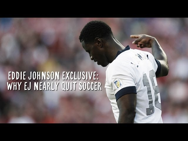 Eddie Johnson Exclusive:  Why EJ nearly quit soccer