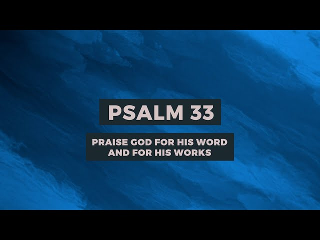 PSALM 33: PRAISE GOD FOR HIS WORD AND FOR HIS WORKS  Weekly Prayer  Sam P. Chelladurai  09-April-21