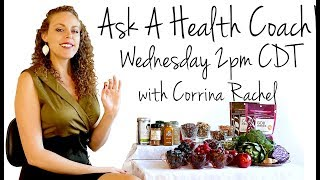 LIVE Q&A: Ask a Health Coach! Weight Loss, Diets, Nutrition, Fitness, Stress | Corrina Rachel