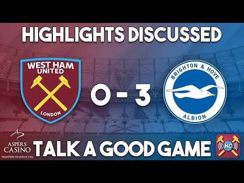 West Ham 0 - 3 Brighton Review | Highlights Discussed