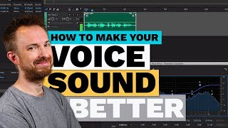 How to Make Your Voice Sound Better in Multitrack (Adobe Audition Tutorial)