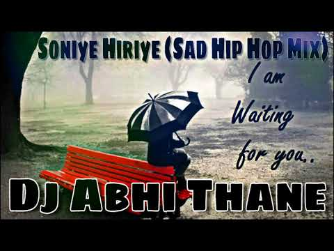 SONIYE HIRIYE (SAD HIP HOP) MIX By DJ ABHI THANE - MANORAMA NAGAR