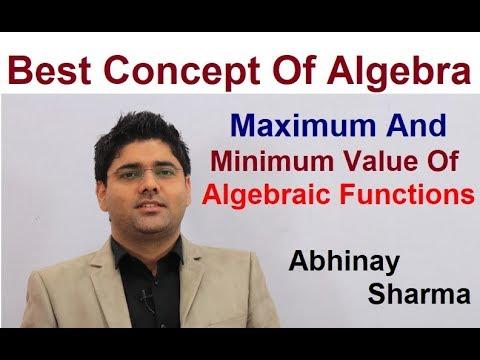 Maximum And Minimum Value Of Algebraic Functions By Abhinay Sharma (Abhinay Maths)