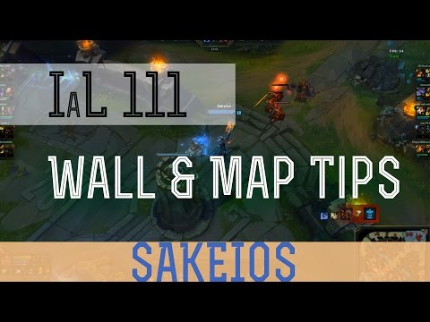 WALL USAGE AND MAP TIPS - League of Legends Guide