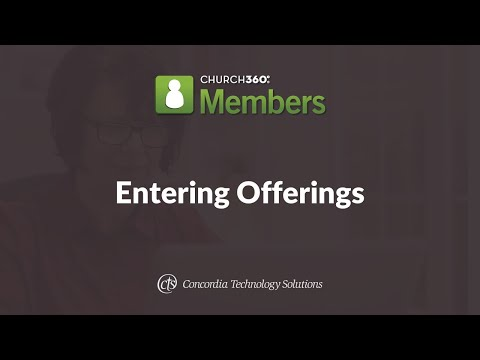Church360° Members Training Webinars—Session 3: Entering Offerings