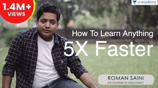 How to learn anything 5x faster - Roman Saini
