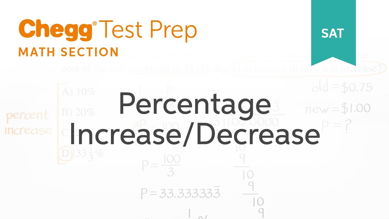 SAT prep - SAT Math: Percentage Increase/Decrease - Chegg Test Prep