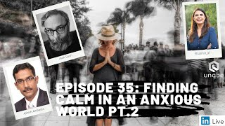 Future of Work Show, Ep.35: Finding Calm in an Anxious World Pt.2