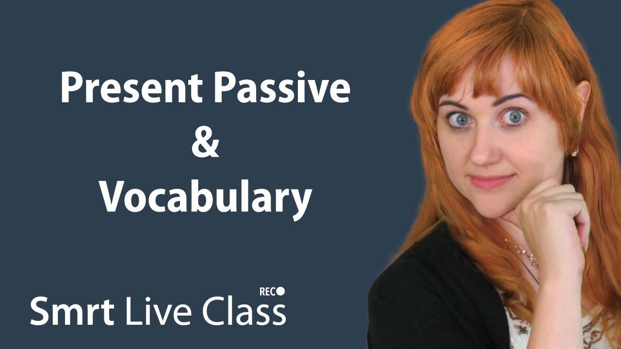 Present Passive & Vocabulary - Pre-Intermediate English with Nicole #18