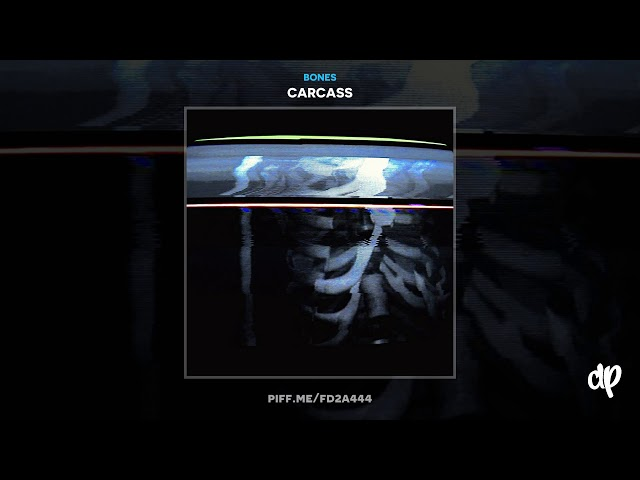 Bones - IAmCertainlyNotWorthYourTime [Carcass EP]