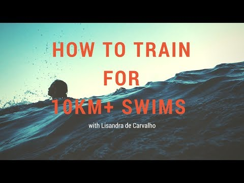 How To Train For 10km  Swims with Lisandra de Carvalho