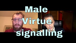 This Male virtue signalling makes me sick - Jordan Peterson