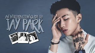 An Introduction Guide to Jay Park