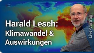 Harald Lesch: Klimawandel die Auswirkungen - von der Eiszeit zur Heißzeit