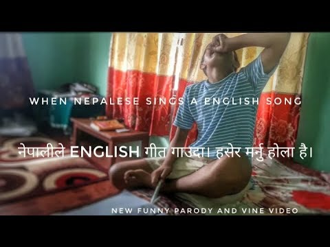 When nepalese sings english song:|Nepali parody video!|