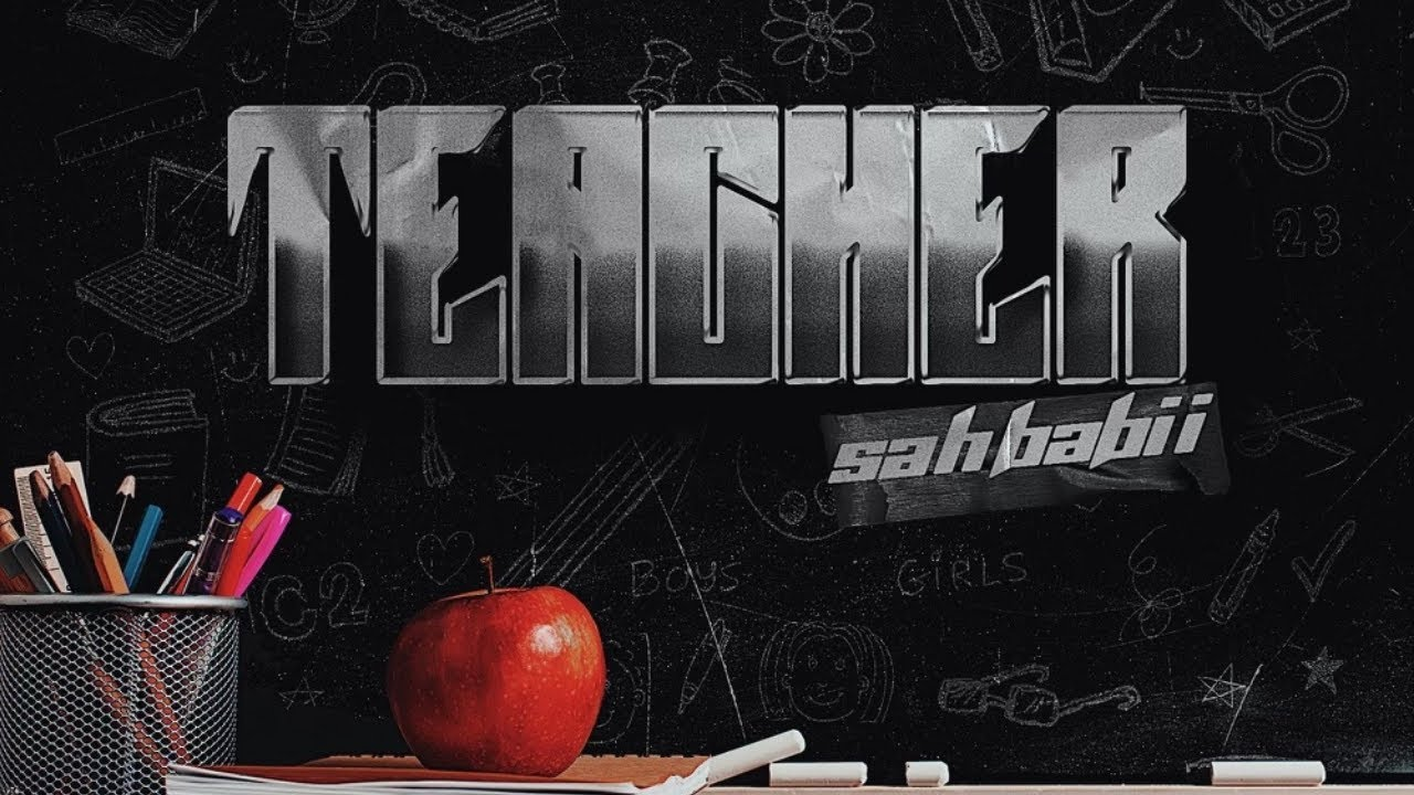 Download SahBabii - Teacher (Official Lyric Video)