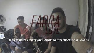 Baixar Ainda Ontem Chorei De Saudade - João Mineiro & Marciano (Farra Love)