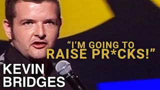 Kevin's Parenting Advice | Kevin Bridges At The Edinburgh Comedy Festival 2014
