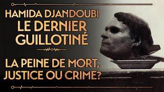 PVR #18 : DJANDOUBI, LE DERNIER GUILLOTINÉ FRANÇAIS