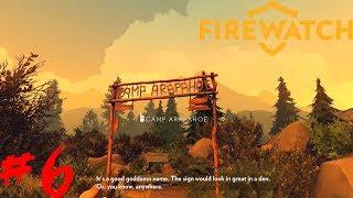 Firewatch: Part 6 Camp Arapahoe