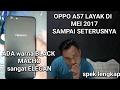 OPPO A57 INDONESIA.. (HARUS BELI!!!) SPEK GAHAR.. HARGA TERJANGKAU.. !!!!!!! SPEK LENGKAP