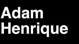 How to Pronounce Adam Henrique New Jersey Devils NHL Hockey Player Runforthecube